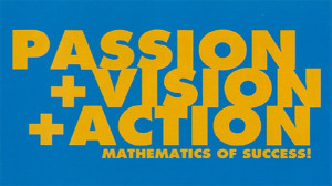 Passion-vision-action = mathematics of success
